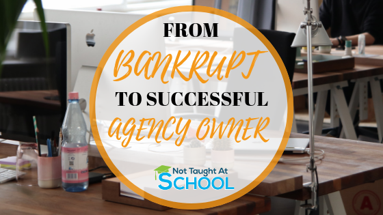 Interview Series – Bankrupt To Successful Agency Owner In 4 Years