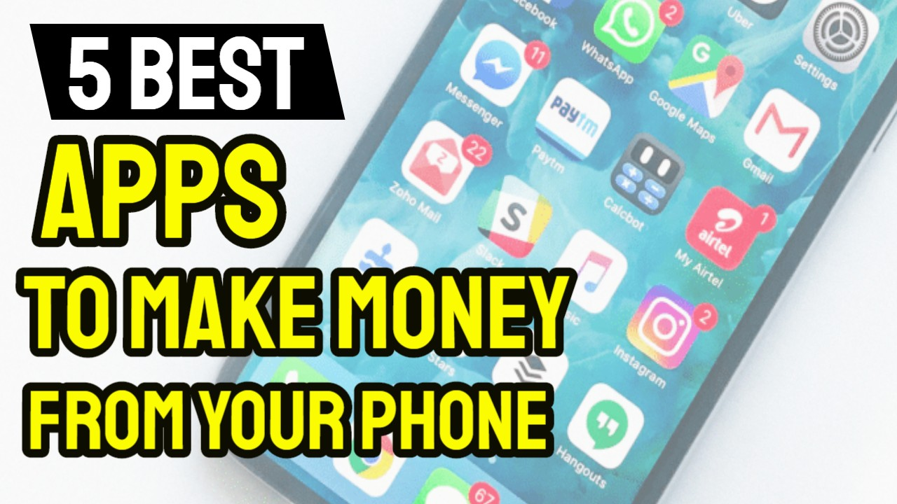 5 Awesome Apps To Make Money From Your Phone