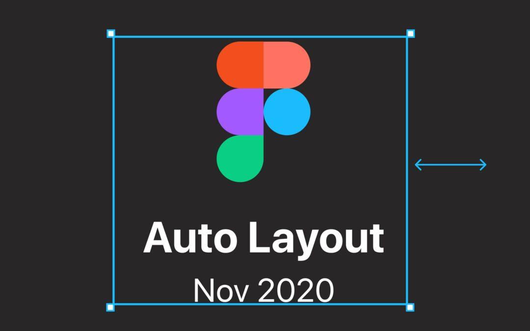 Figma Auto Layout Update (Nov 2020)