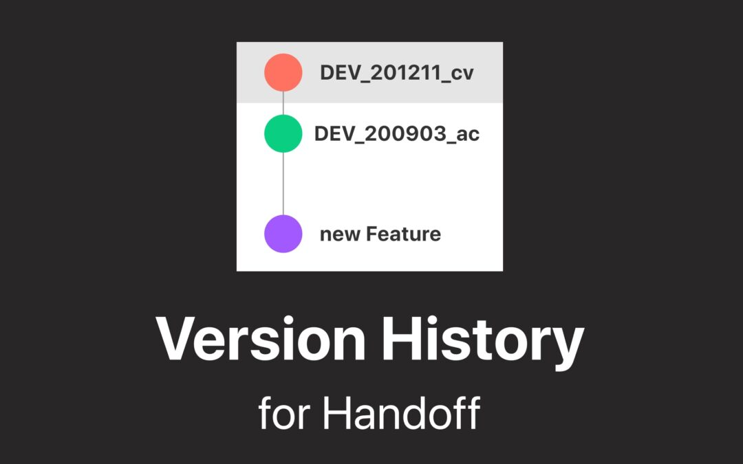 Using Figma Version History for betterHandoff