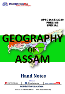 GEOGRAPHY OF ASSSAM APSC HANDNOTE
