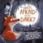 Who afraid of dark
