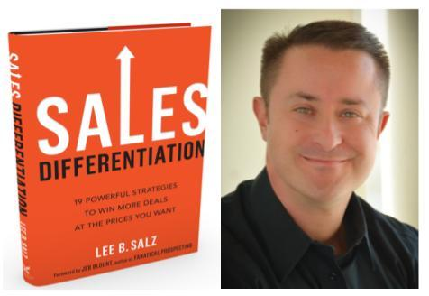 """""""Sales Differentiation – Your Secret to Winning More Deals at the Prices You Want"""" by Lee Salz"""
