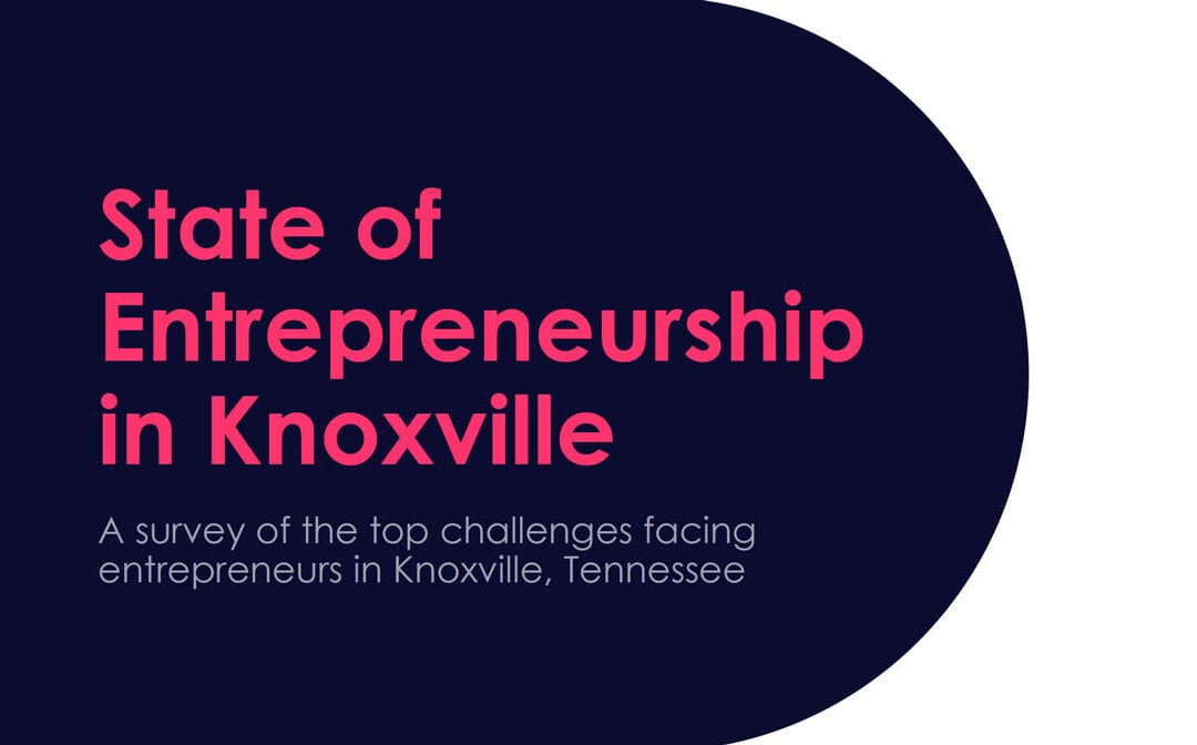2021 Report: The State of Entrepreneurship in Knoxville