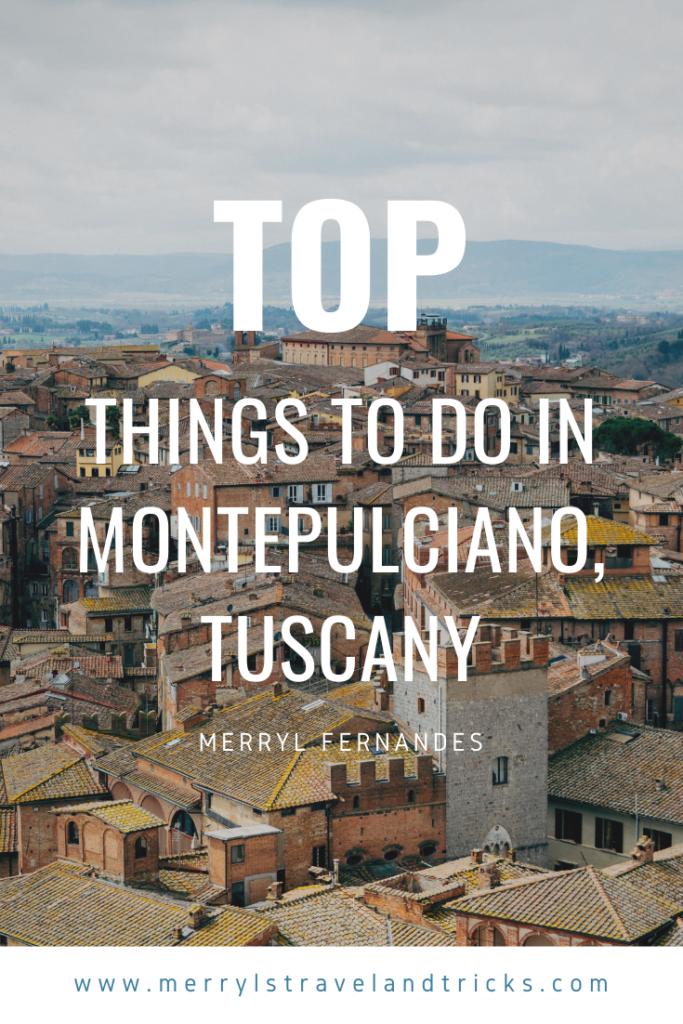 Visit Montepulciano, Tuscany