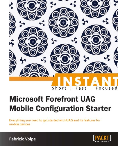 Book Cover: Instant Microsoft Forefront UAG Mobile Configuration Starter
