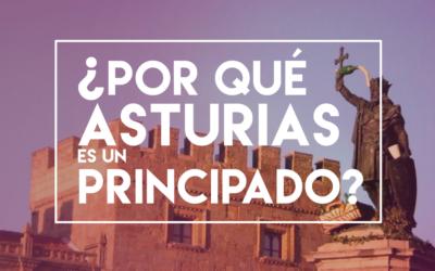 ¿Por qué Asturias es un Principado?
