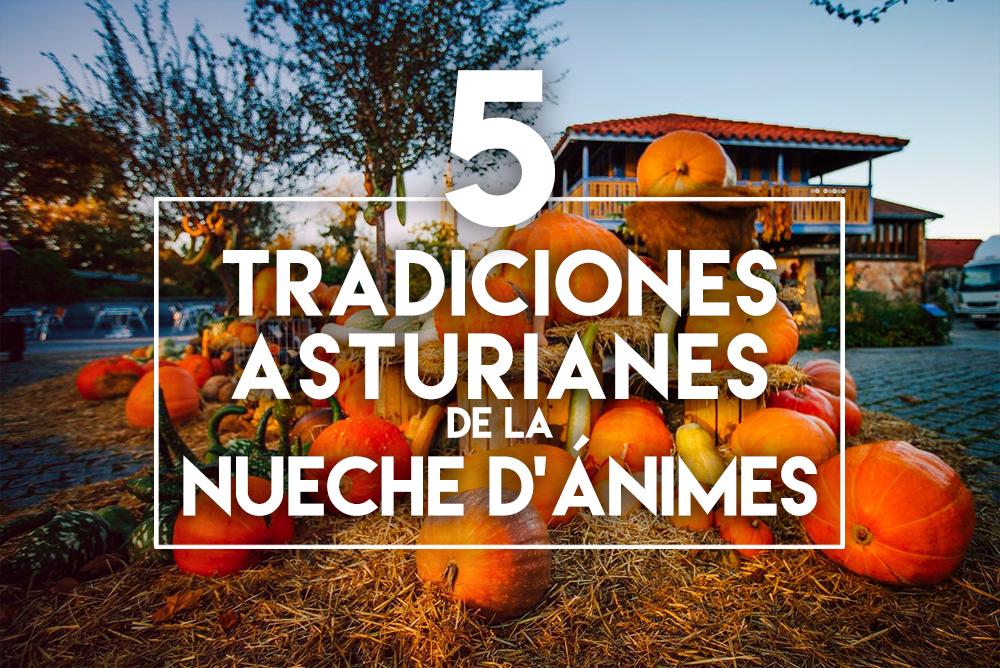 5 tradiciones asturianes de la Nueche d'Ánimes