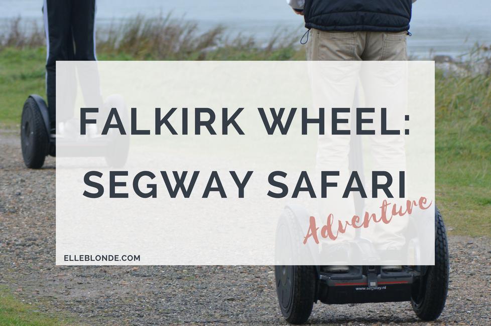 segway-safari-what-to-do-in-falkirk-scotland-travel-tips-elle-blonde-luxury-lifestyle-destiation-blog
