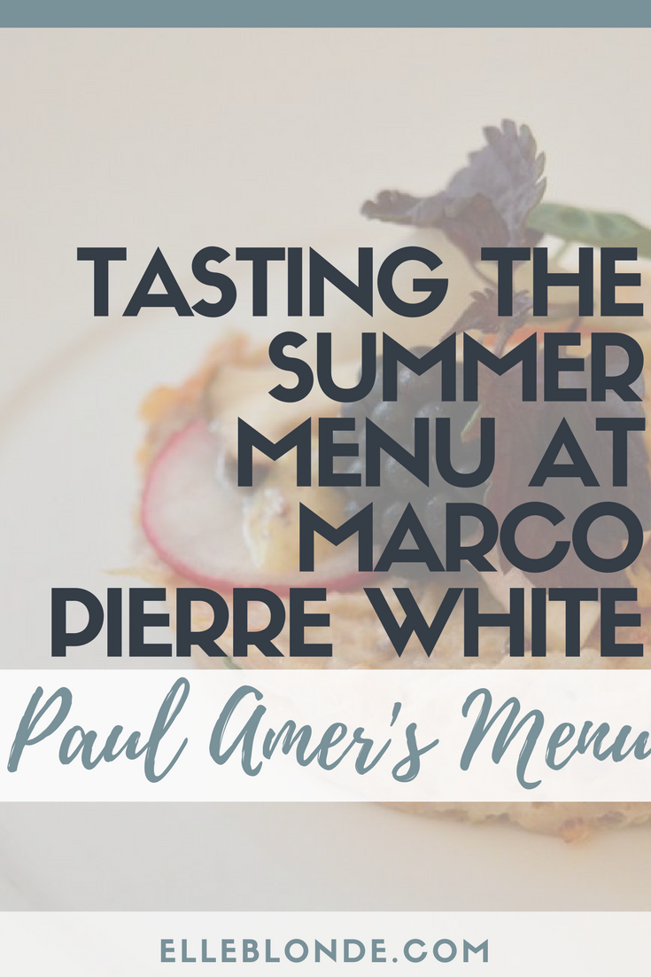 Tasting the Summer Menu from head chef Paul Amer at Newcastle's Marco Pierre White Steak Restaurant | Elle Blonde Luxury Lifestyle Destination Blog