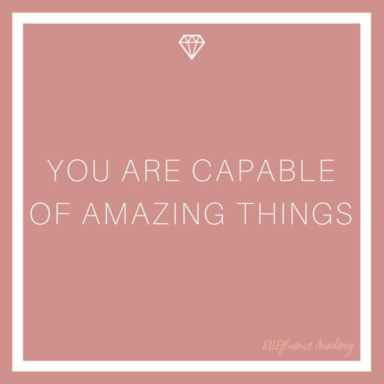 you-are-capable-of-amazing-things-motivational-quote-ellefluence-academy-elle-blonde-luxury-lifestyle-blog