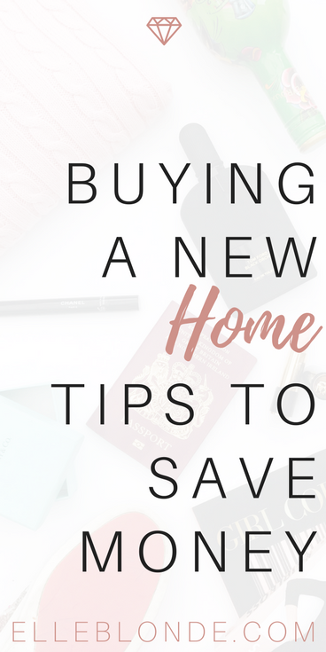 Buying a new home 4 tips to avoid making mistakes and save money pinterest graphic elle blonde luxury lifestyle blog