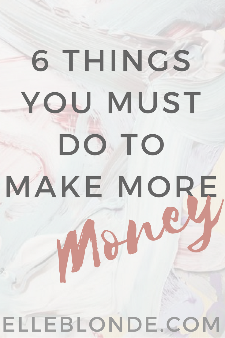 6 things you must do to make more money from your blog. 2