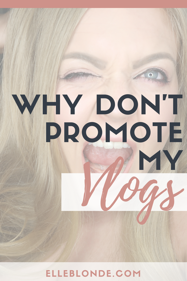 Why I don't promote my vlogs | It's a weird one but I haven't promoted any of my vlogs to my network. Why? Come on over and I'll tell you | Blogging & Business Tips | Marketing & SEO | Elle Blonde Luxury Lifestyle Destination Blog & Coach