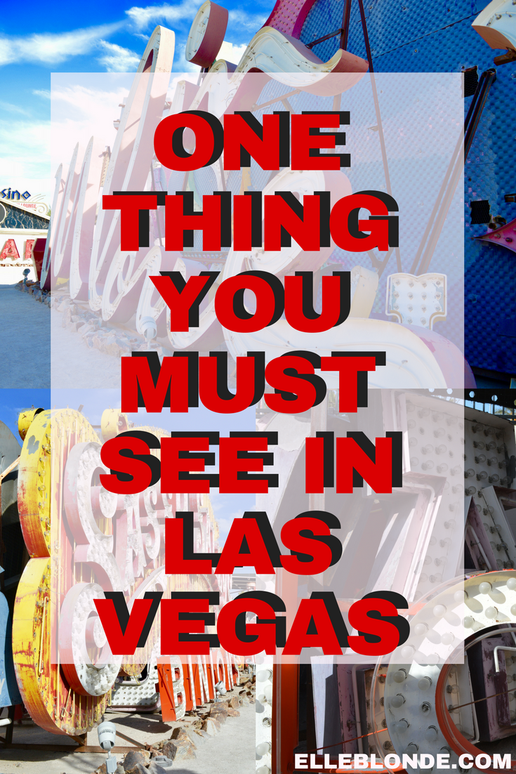 Bucket List The Neon Boneyard Museum | Las Vegas | What should I do in Las Vegas? | Travel tips for Las Vegas Nevada | Travel Blog | Elle Blonde Luxury Lifestyle Destination Blog