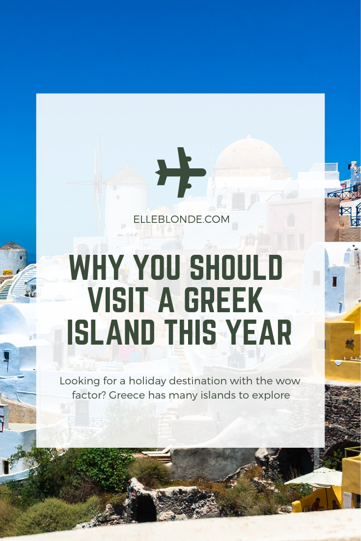 Reasons To Visit The Greek Islands In 2019 3