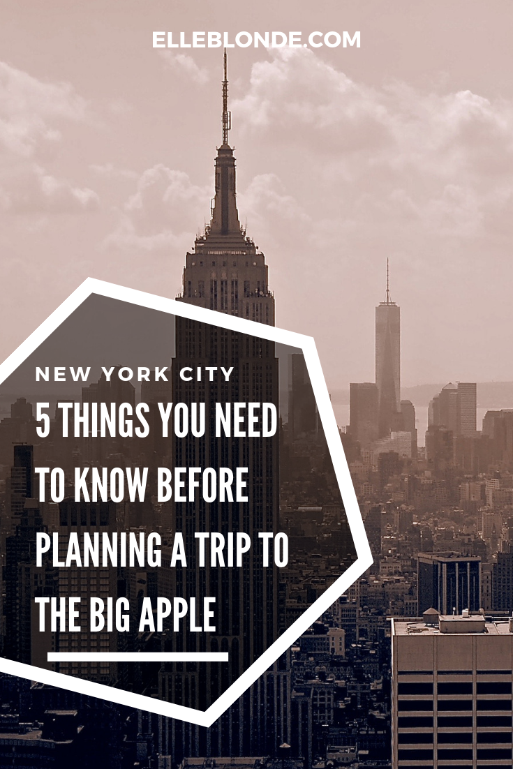 5 top tips for planning a visit to New York City   Things you should know before you visit the big apple   Travel Guide   Elle Blonde Luxury Lifestyle Destination Blog