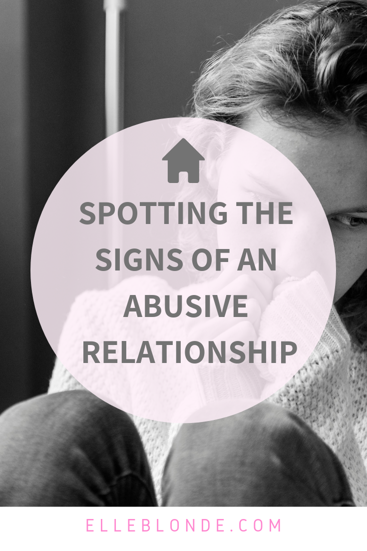 How to spot the 7 signs of an abusive relation ship   Love and Life   Elle Blonde Luxury Lifestyle Destination Blog