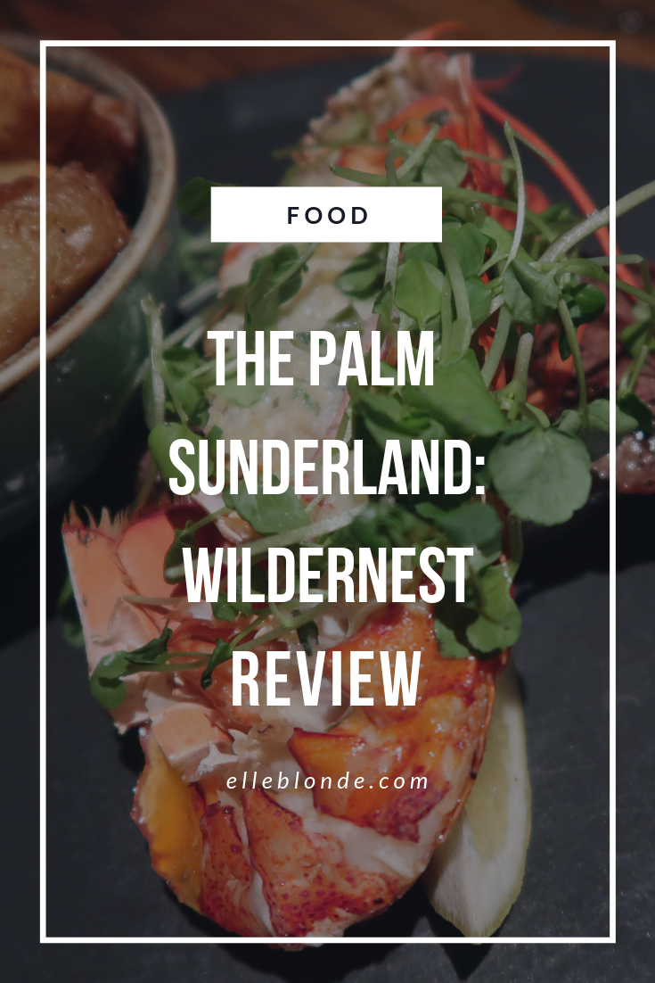 We headed to Discover the Palm in Sunderland to check out the menu at Wildernest. A Bar & Lobster cabin, here's the full food review | Elle Blonde Luxury Lifestyle Destination Blog