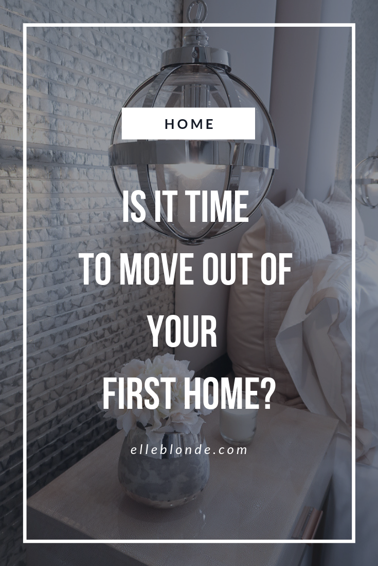 Is It Time to Move Out of Your First Home? 1
