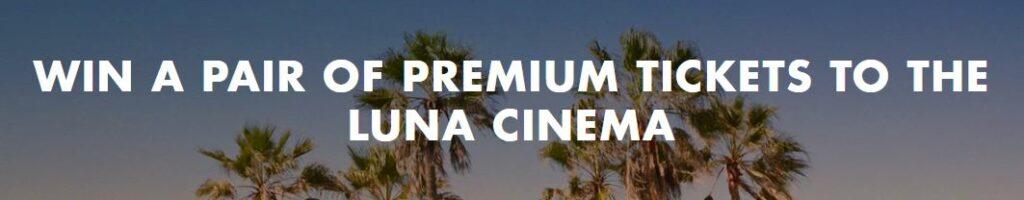 WIN Tickets to the Luna Cinema 2