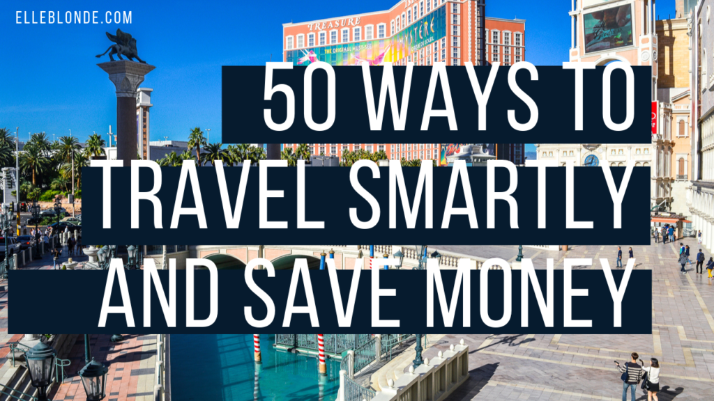 50 travel tips to help you save money that actually work 4