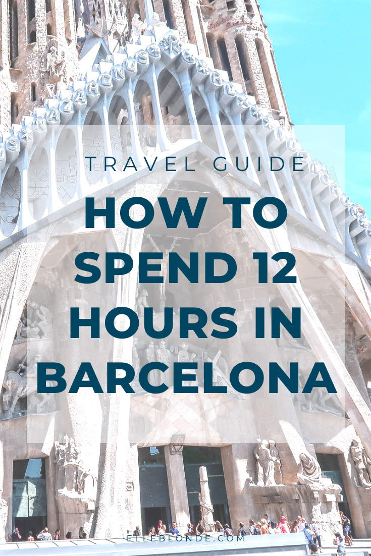 How To Spend An Awesome 12 Hours In Barcelona 10
