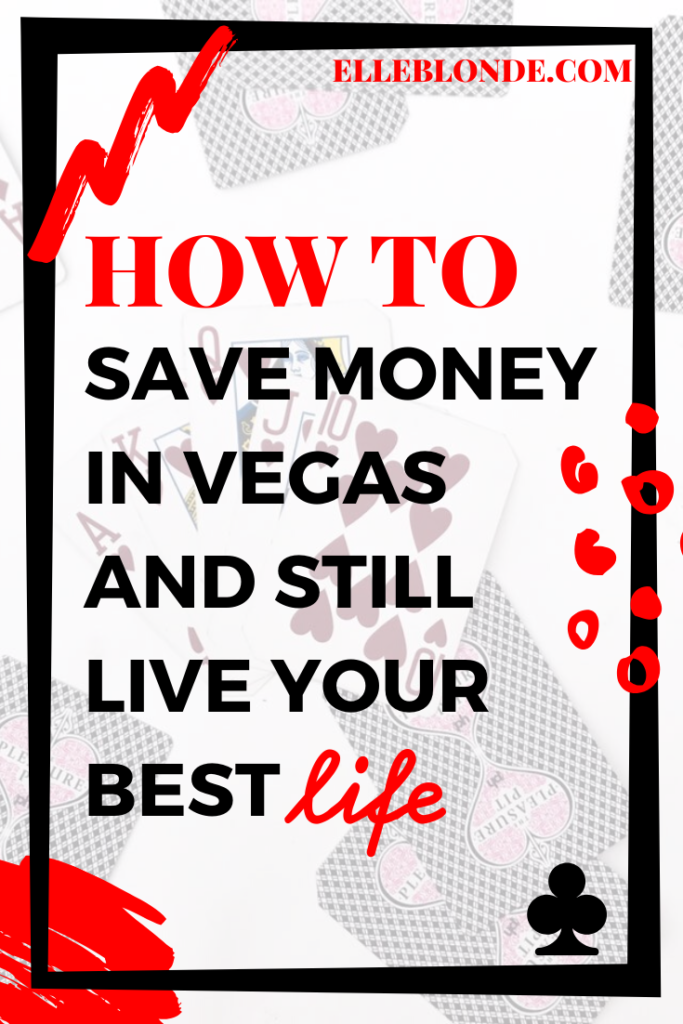 20 Easy Ways To Save Money In Vegas & Still Live Your Best Life 8