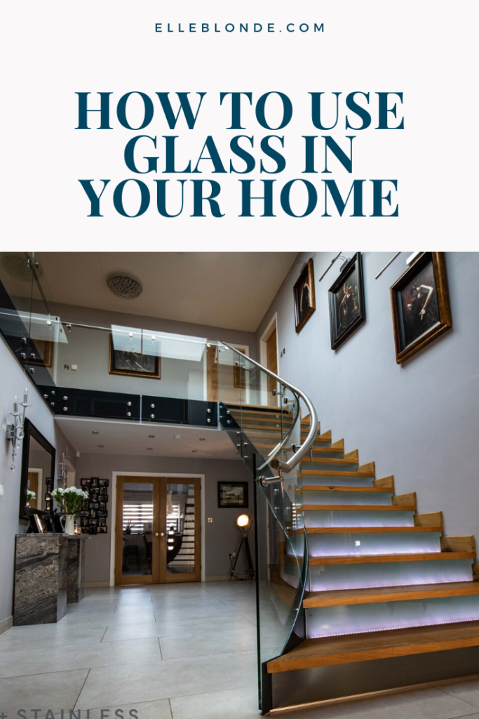 4 Ways How To Use Glass To Create A More Luxurious Home 4