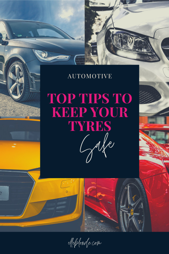 Top tips to keep your car tyres in great shape and lasting longer | Elle Blonde Luxury Lifestyle Destination Blog