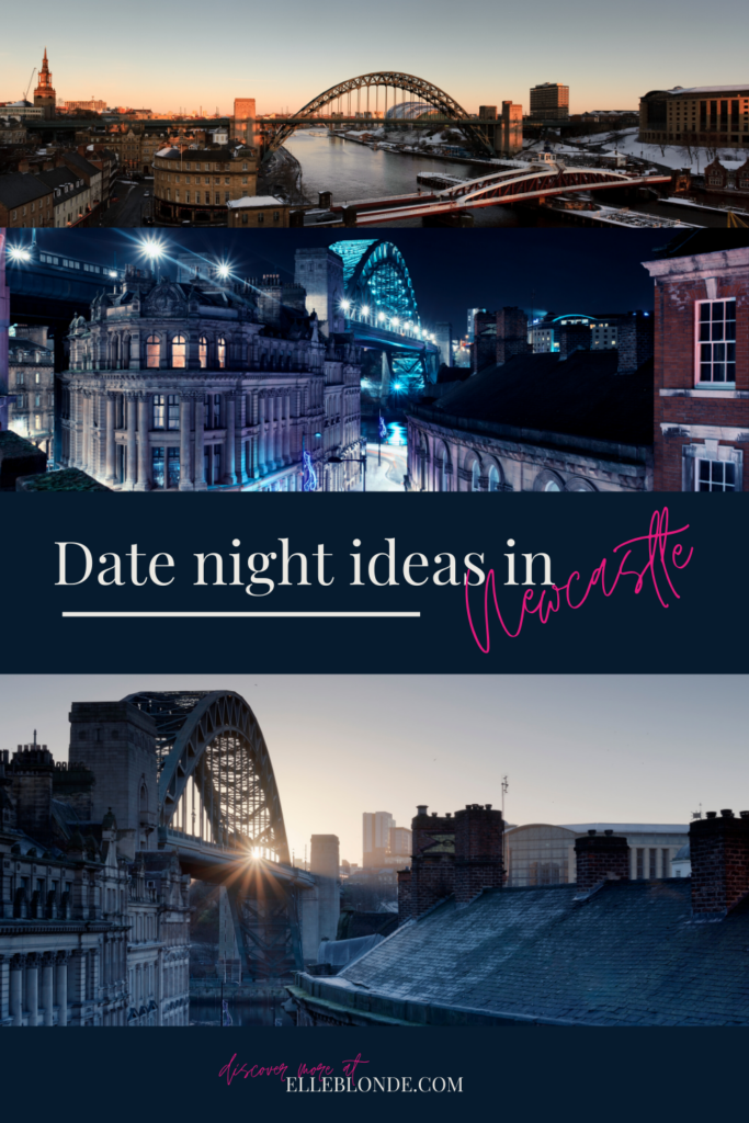 50 top date night in Newcastle ideas for couples | Newcastle upon Tyne and North East | Elle Blonde Luxury Lifestyle Destination Blog