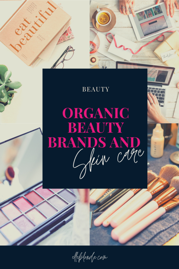 3 Reasons to switch to Organic Beauty Products | Beauty Tips | Elle Blonde Luxury Lifestyle Destination Blog