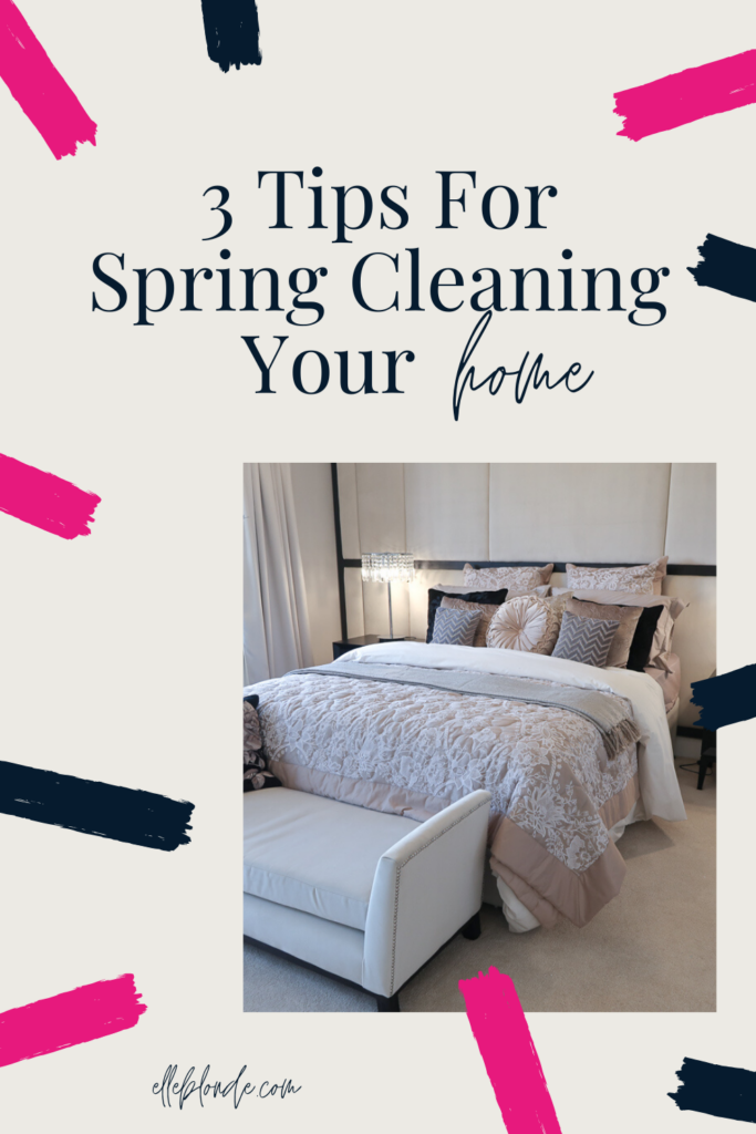 Pinterest Pin | Tips for spring cleaning your home | Home Interior | Elle Blonde Luxury Lifestyle Destination Blog