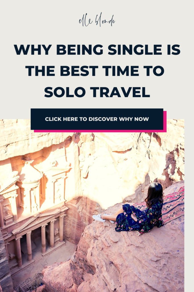 Why being single is the best time to travel solo | Travel Tips | Elle Blonde Luxury Lifestyle Destination Blog