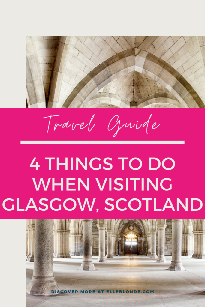 Visit Glasgow, one of Scotland's most vibrant and exciting cities | 4 Things to see and do on your UK Staycation | Travel Guide & Tips | Elle Blonde Luxury Lifestyle Destination Blog