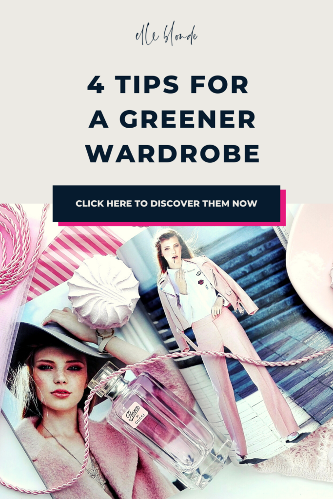 | 4 Tips For Creating A Greener Wardrobe For Sustainability | Fashion Tips & Guide | Elle Blonde Luxury Lifestyle Destination Blog