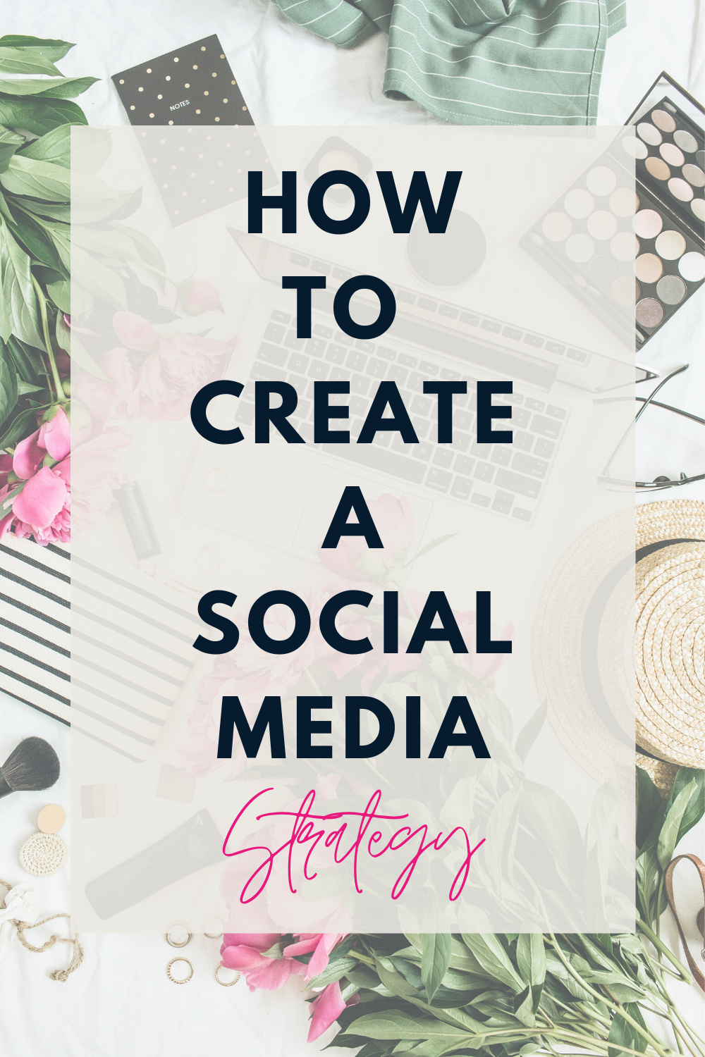 How To Create A Social Media Strategy Guide Download | Elle Blonde Luxury Lifestyle Destination Blog