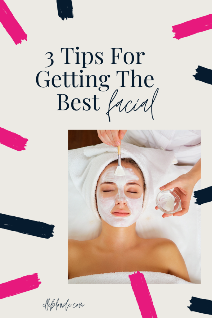 3 Reasons You Should Get A Facial For Your Skin   Beauty Tips & Advice   Elle Blonde Luxury Lifestyle Destination Blog
