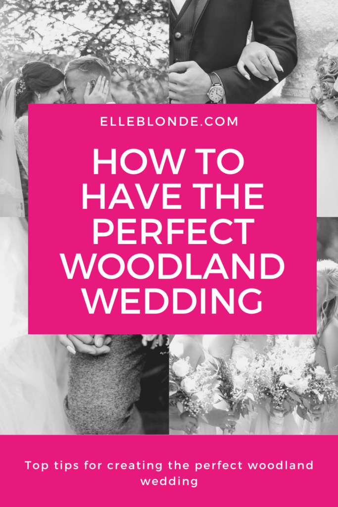 How to have the best woodland wedding | Wedding tips | Elle Blonde Luxury Lifestyle Destination Blog
