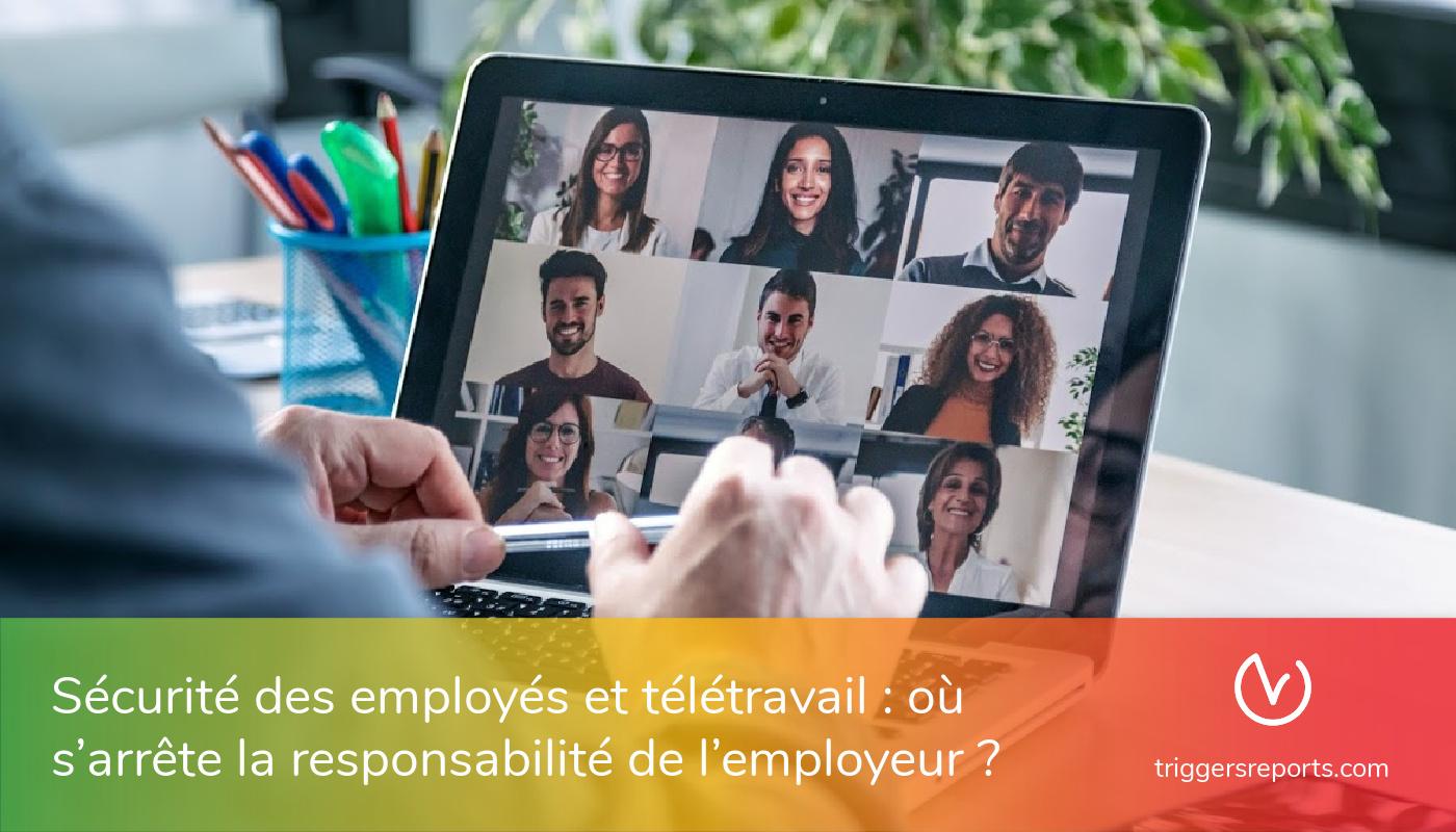 Sécurité des employés et télétravail : où s'arrête la responsabilité de l'employeur ?