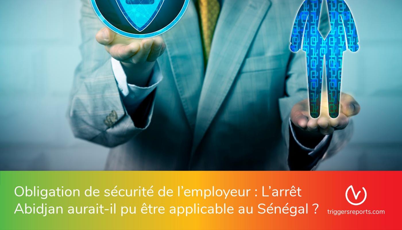 Obligation de sécurité de l'employeur : L'arrêt Abidjan aurait-il pu être applicable au Sénégal ?