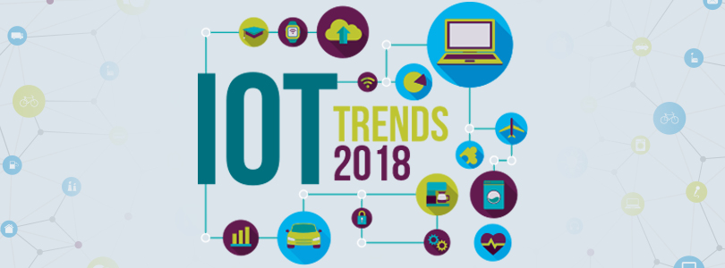 Top IOT Trends Transforming Business in 2018