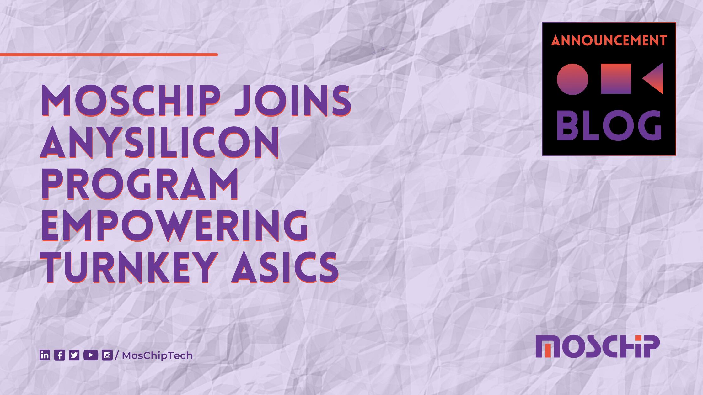 MosChip Joins AnySilicon Program Empowering Turnkey ASICs_Blog