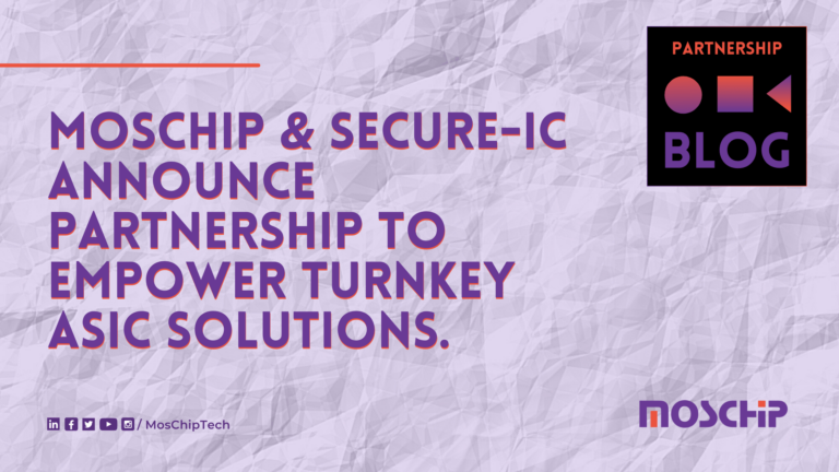 MosChip & Secure-IC Announce Partnership To empower turnkey ASIC solutions.