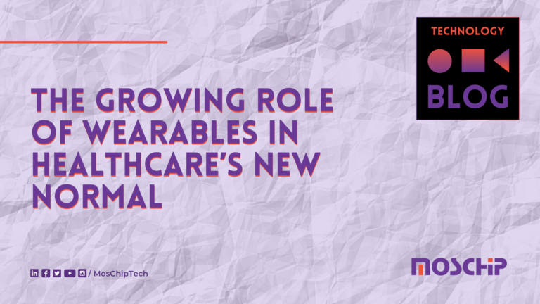 The Growing Role of Wearables in Healthcare's New Normal