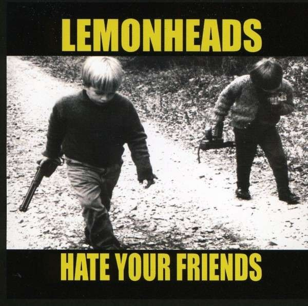 """The Lemonheads: """"Hate your Friends"""" (Taang!, 1987)"""