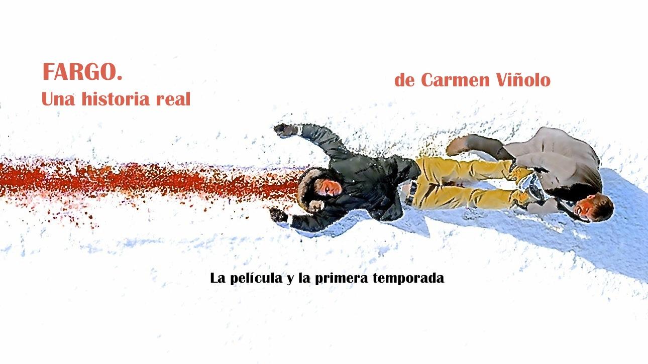 Quarentena Ediciones publica «Fargo. Una historia real» de Carmen Viñolo