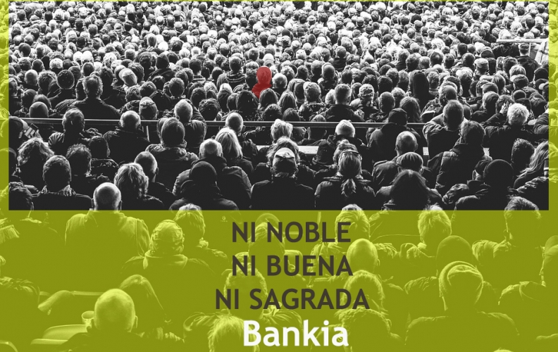 Ni noble, ni buena, ni sagrada: Bankia