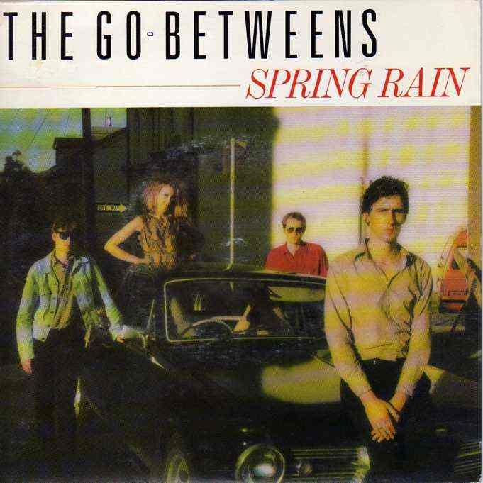The Go-Betweens: «Liberty Belle & the Black Diamond Express» (I)