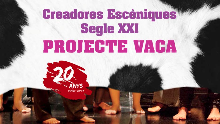 Projecte Vaca, 20 años de creación escénica